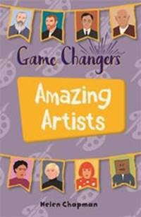 Game-Changers: Amazing Artists